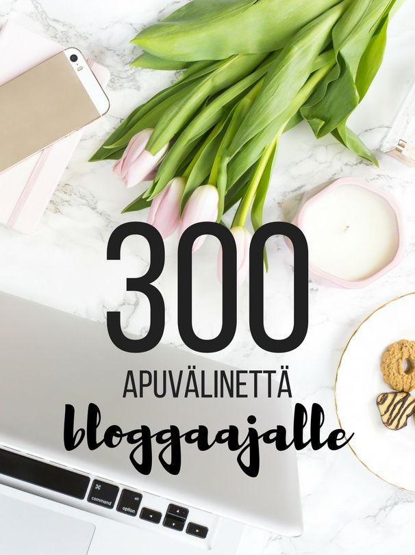 300 apuvälinettä bloggaajalle. Tämä kannattaa ehdottomasti laittaa talteen, jotta siihen voi palata myöhemminkin.