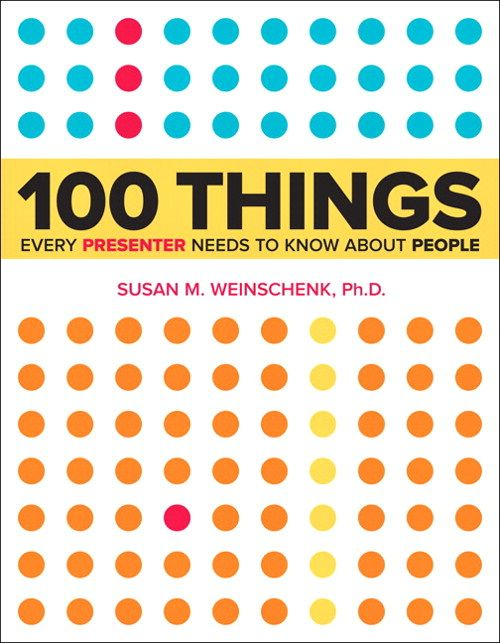 Free Sample Chapter | 100 Things Every Presenter Needs to Know About People by Susan Weinschenk: The More Uncertain People Are, the More they Defend Themselves