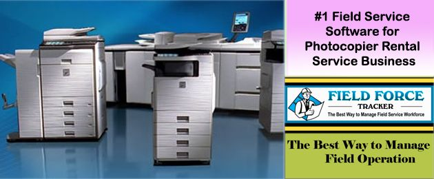 Field Service Software for Tracking Photocopier Rental Services Manager