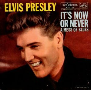 Elvis Presley With Jordanaires, The - It's Now Or Never / A Mess Of Blues (Vinyl) at Discogs