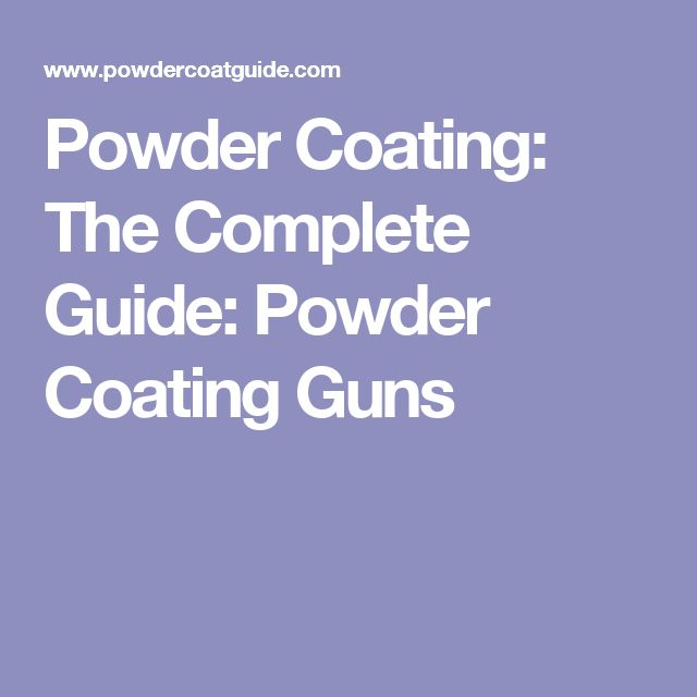 Powder Coating: The Complete Guide: Powder Coating Guns