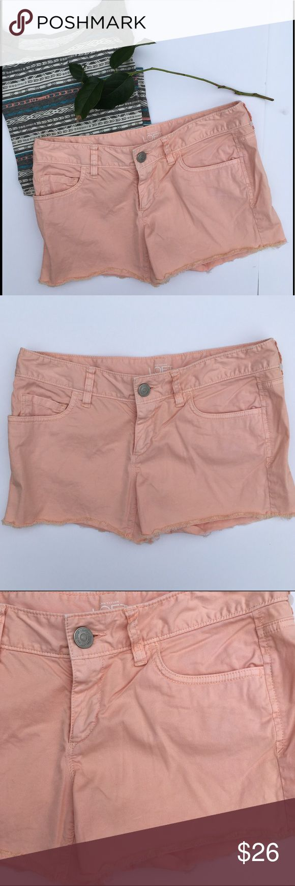 Anne Taylor Loft peachy colored shorts Women's Loft shorts are a peachy color. Has back and front pockets with frayed hemline. Size is 25/0. In great condition! LOFT Shorts