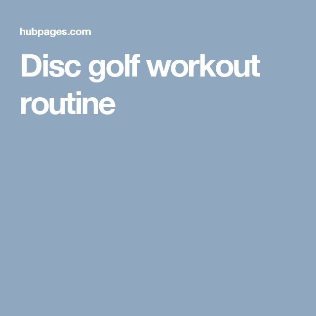 Disc golf workout routine