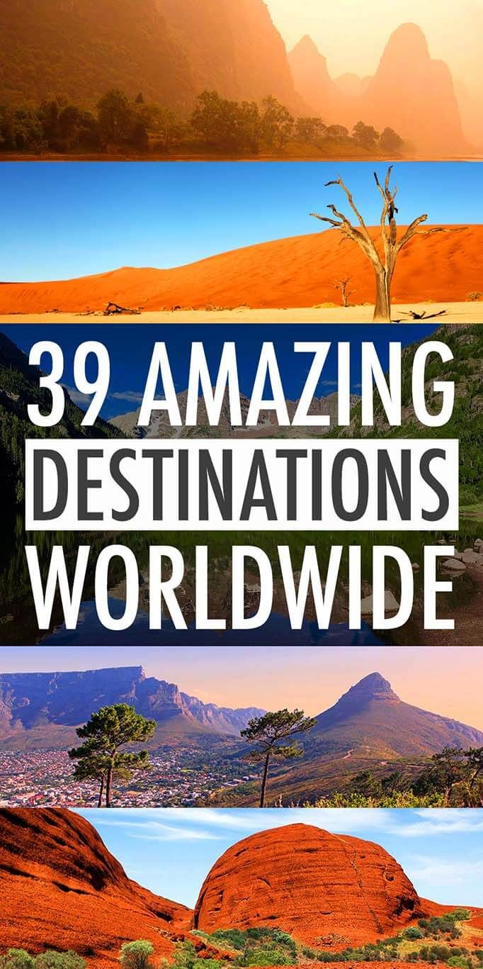 39 Amazing Destinations Worldwide - Most beautiful places from our travels all over the world