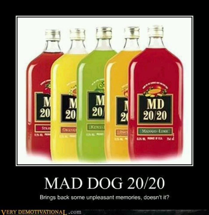 MD 20/20 where do they sell it now?!? Mad dog, Childhood