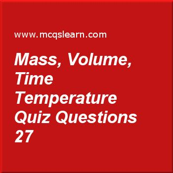 Learn quiz on mass, volume, time temperature, O level chemistry quiz 27 to practice. Free chemistry MCQs questions and answers to learn mass, volume, time temperature MCQs with answers. Practice MCQs to test knowledge on mass, volume, time and temperature, periodic table: o level chemistry, redox reaction: oxidation, electrolyte and non electrolyte, proton and nucleon number worksheets.  Free mass, volume, time temperature worksheet has multiple choice quiz questions as electron balances…