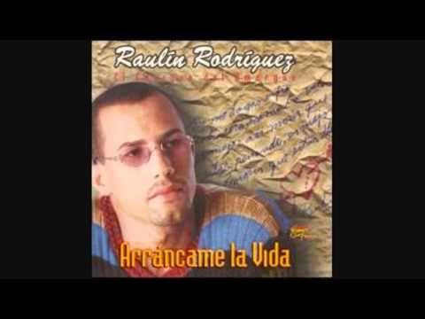 Raulin Rodriguez - Arrancame la Vida