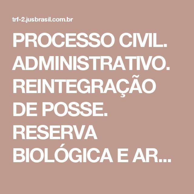 PROCESSO CIVIL. ADMINISTRATIVO. REINTEGRAÇÃO DE POSSE. RESERVA BIOLÓGICA E ARQUEOLÓGICA DE BARRA DE GUARATIBA. ACORDO DE COOPERAÇÃO TÉCNICA PARA REGULARIZAÇÃO FUNDIÁRIA DA COMUNIDADE LOCAL. INTERESSE DE AGIR. AUSÊNCIA DE ACORDO FORMALIZADO. SUSPENSÃO PROCESSUAL SUPERIOR AO PRAZO DO ART. 265, II, § 3º, DO CPC. NECESSIDADE DE PROSSEGUIMENTO DO FEITO. TRF-2 - AC - APELAÇÃO CIVEL : AC 200151010197232