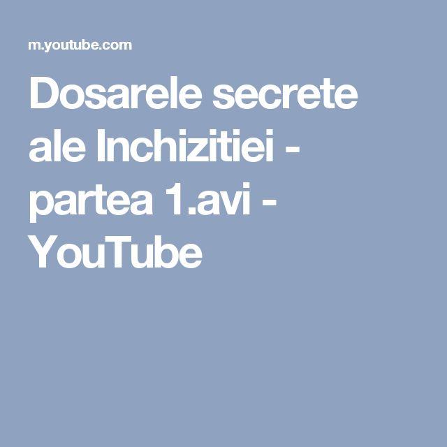 Dosarele secrete ale Inchizitiei - partea 1.avi - YouTube