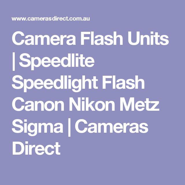 Camera Flash Units | Speedlite Speedlight Flash Canon Nikon Metz Sigma | Cameras Direct