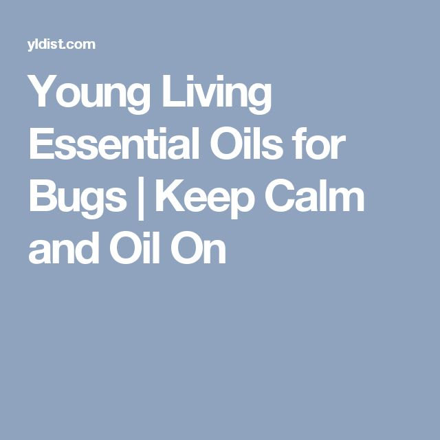 Young Living Essential Oils for Bugs | Keep Calm and Oil On