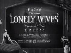Lonely Wives is a 1931 American comedy film directed by Russell Mack and starring Edward Everett Horton, Esther Ralston, and Laura La Plante. Edward Everett ...