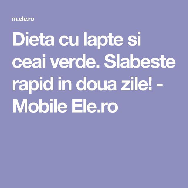 Dieta cu lapte si ceai verde. Slabeste rapid in doua zile! - Mobile Ele.ro