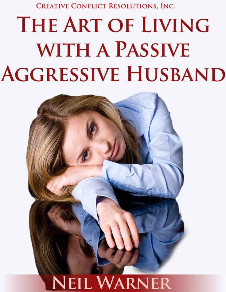 How to live with a passive aggressive husband