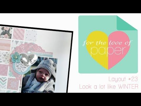 Layout Process video ~ #23 ~ looks a lot like winter ~ YouTube hop - YouTube