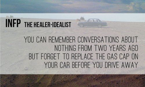 You can remember conversations about nothing from two years ago, but forget to replace the gas cap on your car before you drive away. #INFP #MBTI