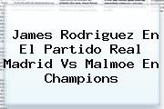 http://tecnoautos.com/wp-content/uploads/imagenes/tendencias/thumbs/james-rodriguez-en-el-partido-real-madrid-vs-malmoe-en-champions.jpg Real Madrid. James Rodriguez en el partido Real Madrid vs Malmoe en Champions, Enlaces, Imágenes, Videos y Tweets - http://tecnoautos.com/actualidad/real-madrid-james-rodriguez-en-el-partido-real-madrid-vs-malmoe-en-champions/
