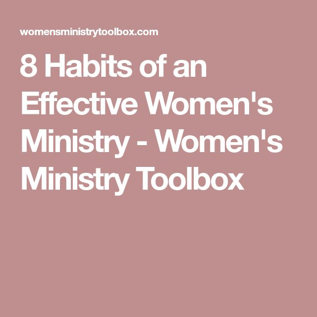 8 Habits of an Effective Women's Ministry - Women's Ministry Toolbox