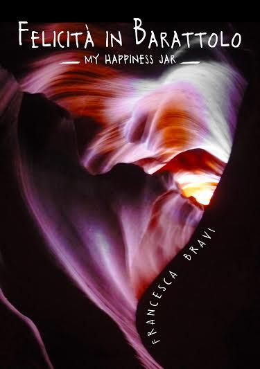 """""""Felicità in barattolo: My happiness jar"""" di Francesca Bravi."""