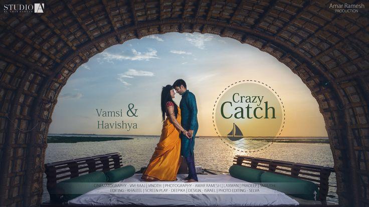 Crazy Catch - {Vamsi & Havishya}