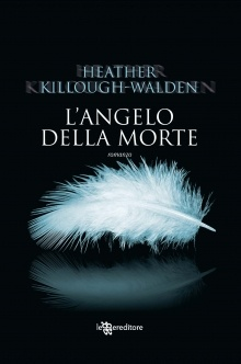 L'angelo della morte di Heather Killough-Walden - Leggere Editore - 16 maggio