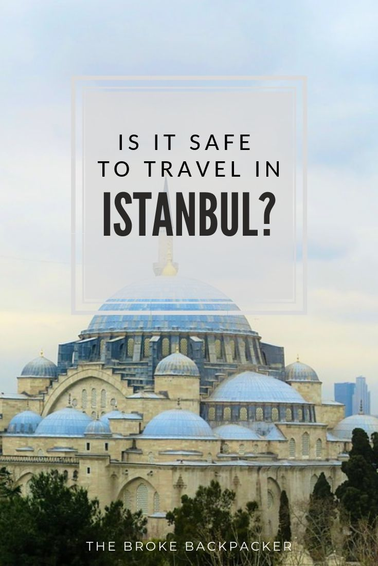 MUST READ! Is Istanbul Safe? October 2019 Travel Advice
