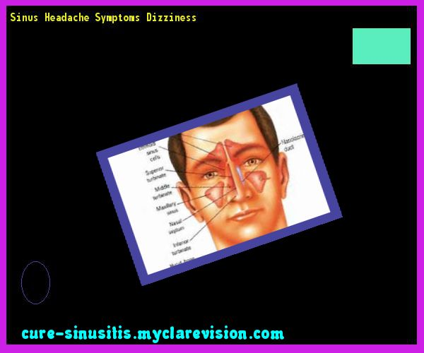Sinus Headache Symptoms Dizziness 075359 - Cure Sinusitis