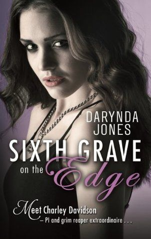 Sixth Grave on the Edge - Charley Davidson 6: