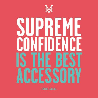 Confidence is the best accessory