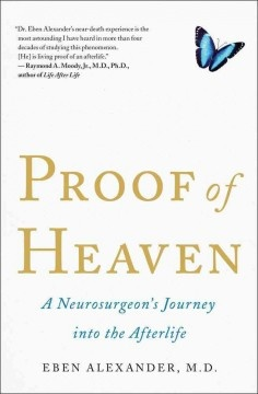 Proof of Heaven (BOOK)--A Harvard-trained neurosurgeon shares a minute-by-minute account of his religiously transformative near-death experience and revealing week-long coma, describing his scientific study of near-death phenomena while explaining what he learned about the nature of human consciousness.