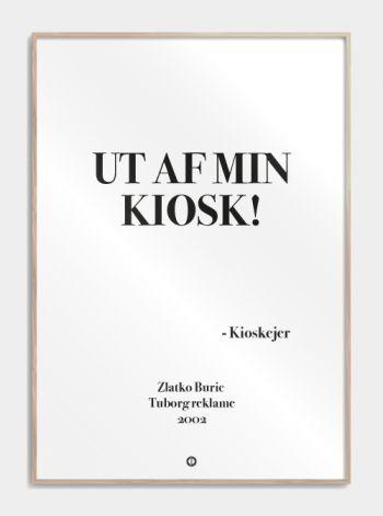 'Tuborg' plakat: Ut af min kiosk