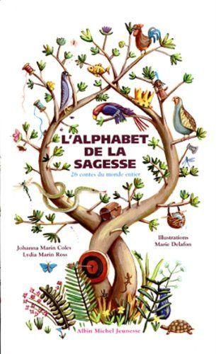 L'alphabet de la sagesse : 26 Contes du monde entier de Marie Delafon et autres, http://www.amazon.fr/dp/2226101284/ref=cm_sw_r_pi_dp_dCeJtb0675S6B