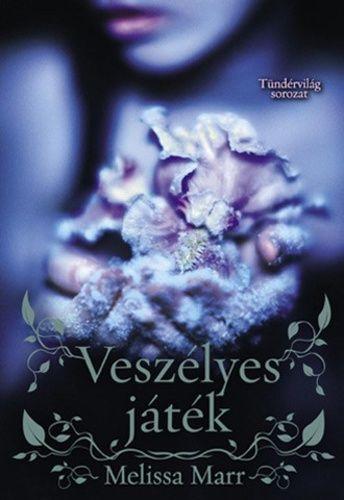 (1592) Veszélyes játék · Melissa Marr · Könyv · Moly