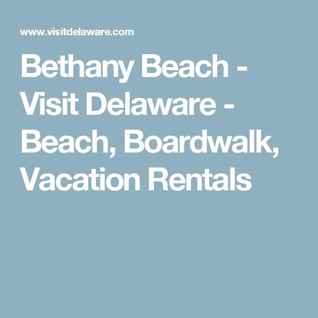 Bethany Beach - Visit Delaware - Beach, Boardwalk, Vacation Rentals