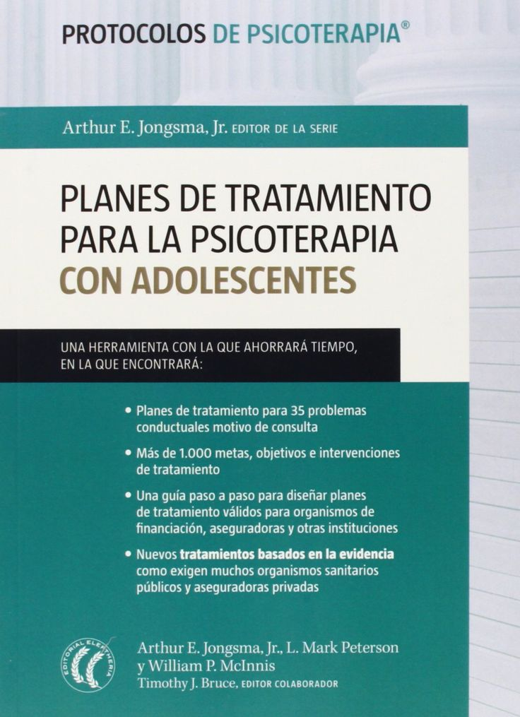 Planes de tratamiento para la psicoterapia con adolescentes / Arthur E. Jongsma, Jr., L. Mark Peterson, William P. Mclnnis ; Timothy J. Bruce, editor colaborador ; traducción de Montse Foz