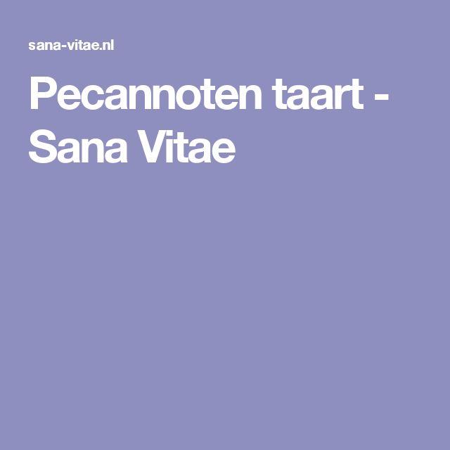 Pecannoten taart - Sana Vitae