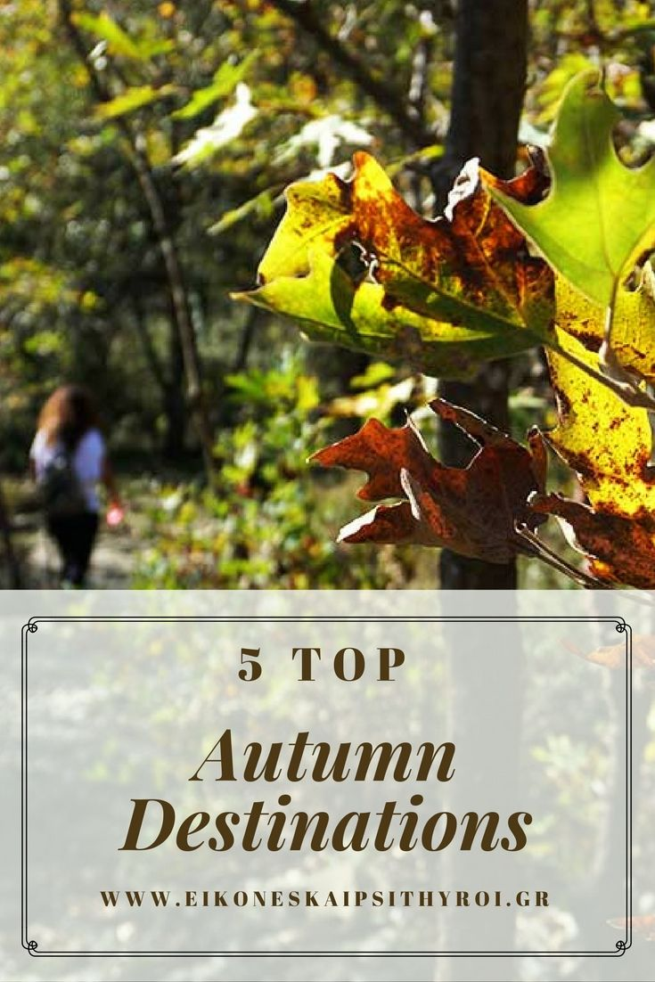 The autumn is here. But what are the best seasonal destinations? Which directions will our travels follow? These are the Top 5 autumn destinations for me.