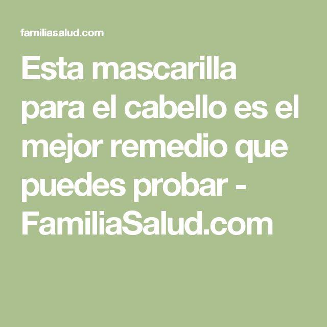 Esta mascarilla para el cabello es el mejor remedio que puedes probar - FamiliaSalud.com