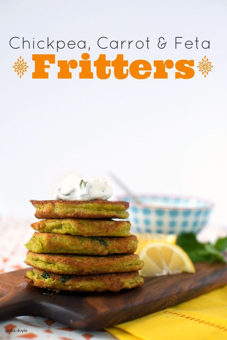 Chickpea, Carrot and Feta Fritters - A perfect way to sneak in something nutritious.