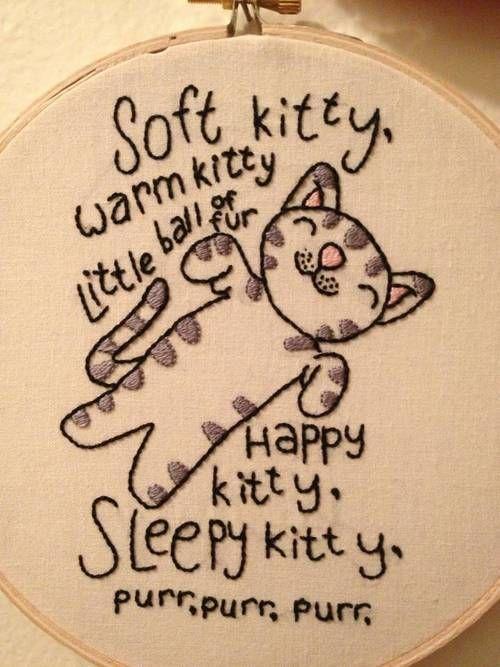 "Big Bang Theory embroidery. ""Soft kitty, warm kitty, little ball of fur. Happy kitty, sleepy kitty, purr, purr, purr."""