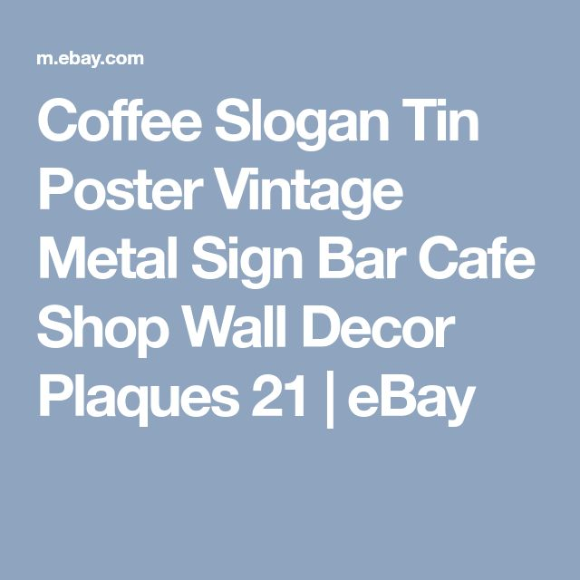 Coffee Slogan Tin Poster Vintage Metal Sign Bar Cafe Shop Wall Decor Plaques 21 | eBay
