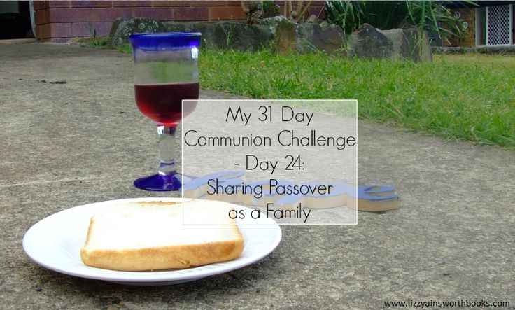 Sharing Passover as a Family - Day 24