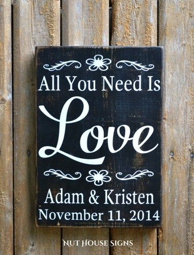 Rustic Wedding Sign Decor Personalized Wedding Gift All You Need Is Love Bride Groom Gift Christmas Barn Country Weddings Sweetheart Table Eloped Anniversaries Vow Renewal Whimsical Wedding Ideas Fairytale Shower Beach Boho Indie Love Quotes Wooden Plaque and Painted For Reception Partner Gifts Fiancee LGBT Gay Marriage Names Date Hand Painted