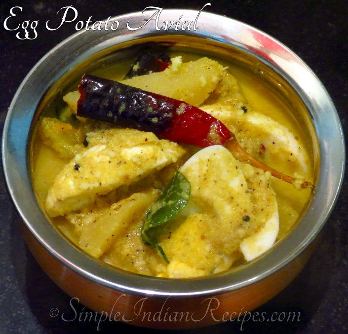 Egg & Potato Avial: This is a Kerala style preparation. The hard boiled eggs and boiled potato slices are cooked in a coconut paste to make a tasty non-veg avial. Try the recipe @ http://simpleindianrecipes.com/Home/Egg-Potato-Avial.aspx