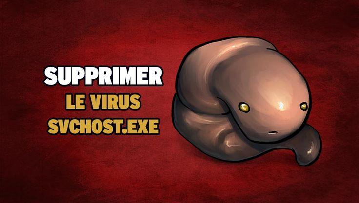 Supprimer le virus svchost.exe - https://www.comment-supprimer.com/virus-svchost-exe/