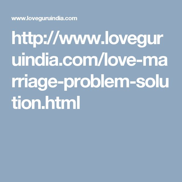 Love marriage problem solution: love marriage specialist baba solve: intercast love marriage problem solution, love marriage problem with parents as love marriage problem specialist.