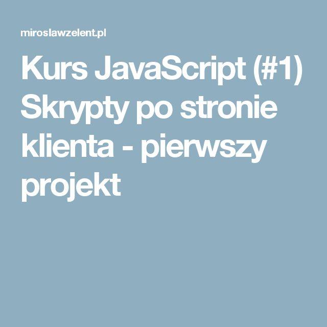 Kurs JavaScript (#1) Skrypty po stronie klienta - pierwszy projekt