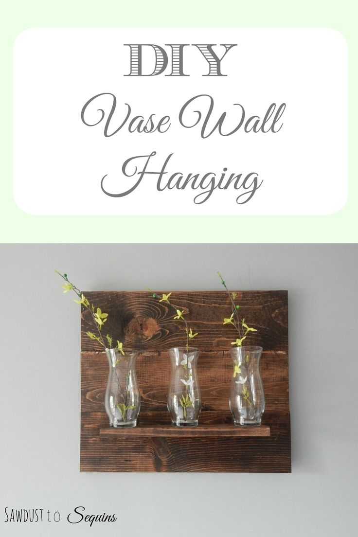 DIY Vase Wall Hanging. Easy and inexpensive build.