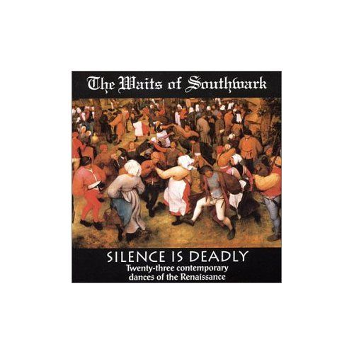 Waits Of Southwark Renaissance Band - Silence Is Deadly