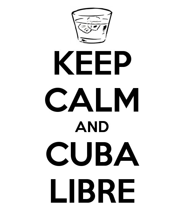KEEP CALM AND CUBA LIBRE - KEEP CALM AND CARRY ON Image Generator